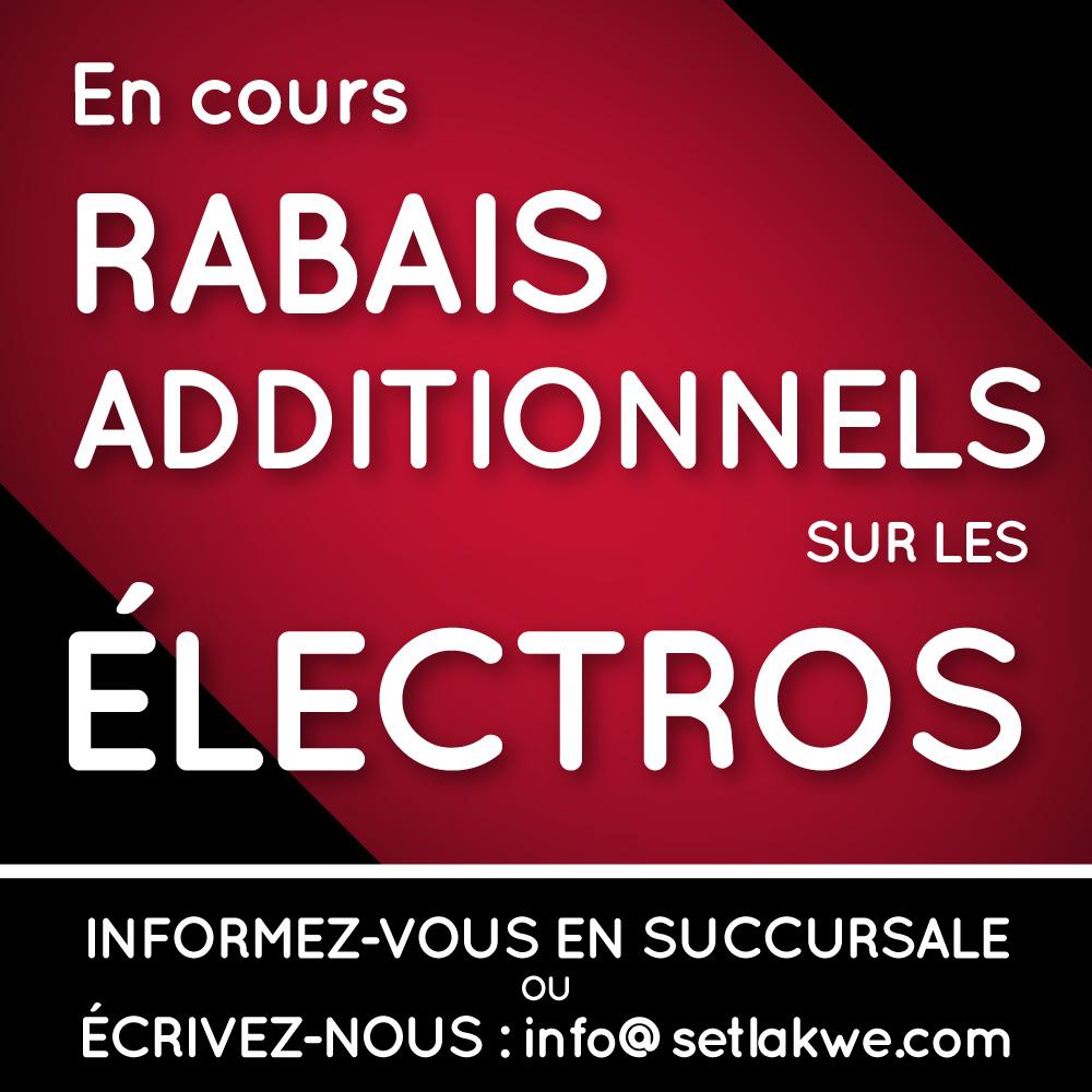 Rabais additionnels sur les electros en cours